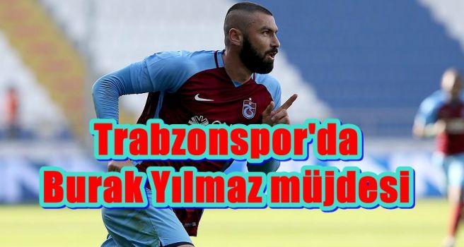 Trabzonspor'da Burak Yılmaz müjdesi