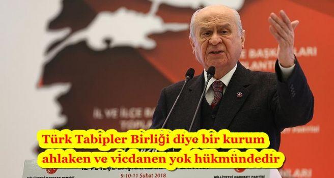 Türk Tabipler Birliği diye bir kurum ahlaken ve vicdanen yok hükmündedir
