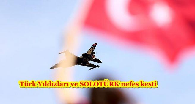 Türk Yıldızları ve SOLOTÜRK nefes kesti
