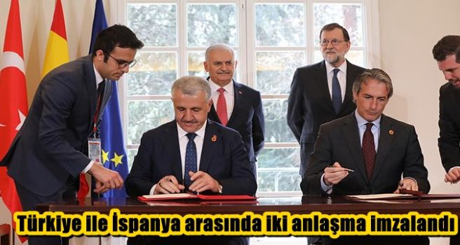 Türkiye ile İspanya arasında iki anlaşma imzalandı