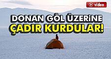 Göl Üzerine Çadır Kurdular!