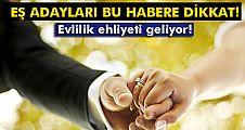 'Evlilik Ehliyeti' projesi onaylanırsa eş adayları ehliyetle evlenecek