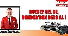 Bozbey Gel De, Dündar'dan Ders Al !