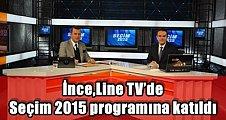 İnce,Line TV'de Seçim 2015 programına katıldı