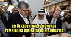 20 Ülkeden 160 İş dünyası Temsilcisi İşbirliği İçin Bursa'da