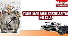 Yıldırım; AK Parti karşıtlarıyla kol kola...
