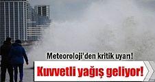 Meteoroloji'den kritik uyarı!Sağanak yağış geliyor!