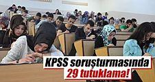 KPSS Soruşturması'nda 29 tutuklama!