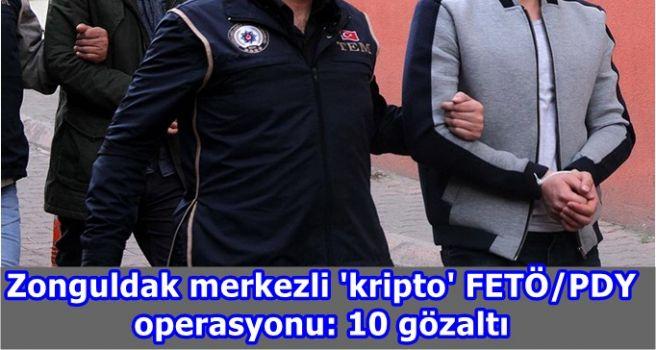 Zonguldak merkezli 'kripto' FETÖ/PDY operasyonu: 10 gözaltı