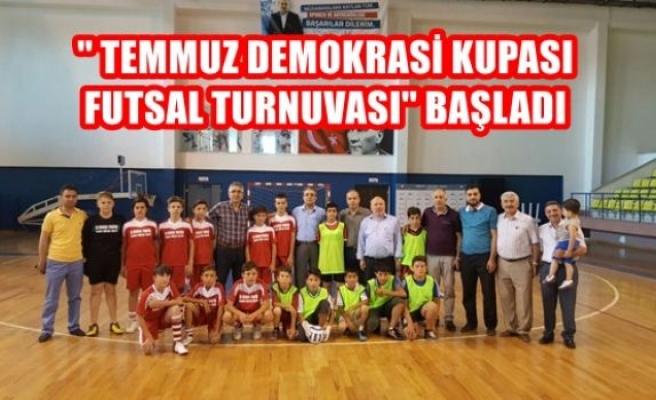 """""""15 Temmuz Demokrasi Kupası Futsal Turnuvası"""