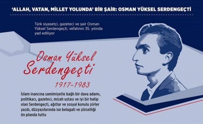 'Allah, Vatan, Millet Yolunda' bir şair: Osman Yüksel Serdengeçti