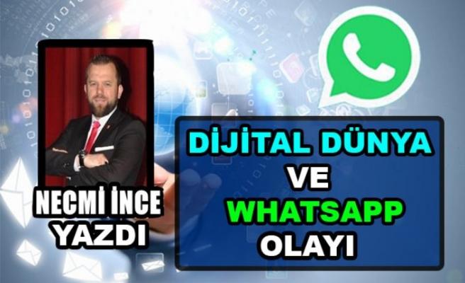 Necmi İnce Yazdı: Dijital Dünya ve Whatsapp Olayı