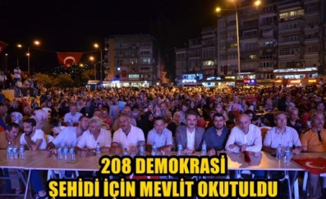 208 Demokrasi Şehidi için Mevlit okutuldu