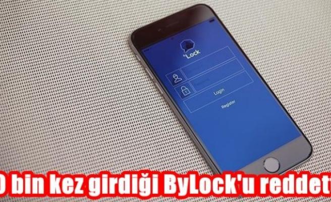 20 bin kez girdiği ByLock'u reddetti
