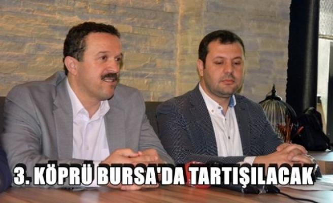 3. Köprü Bursa'da tartışılacak