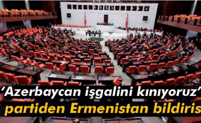 3 partiden Ermenistan bildirisi: 'Azerbaycan işgalini kınıyoruz'