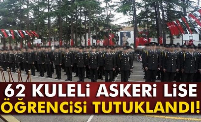 62 Kuleli Askeri Lise öğrencisi tutuklandı