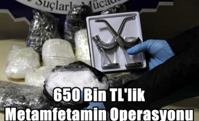 650 Bin TL'lik Metamfetamin Operasyonu