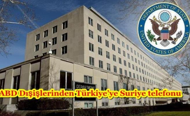 ABD Dışişlerinden Türkiye'ye Suriye telefonu