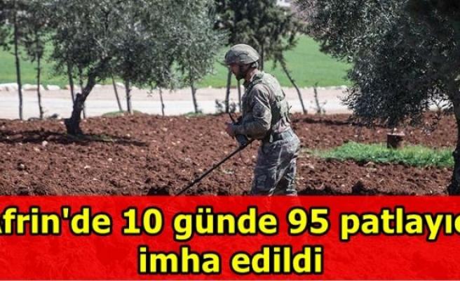 Afrin'de 10 günde  95 patlayıcı imha edildi