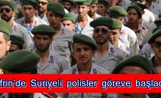 Afrin'de Suriyeli polisler göreve başladı