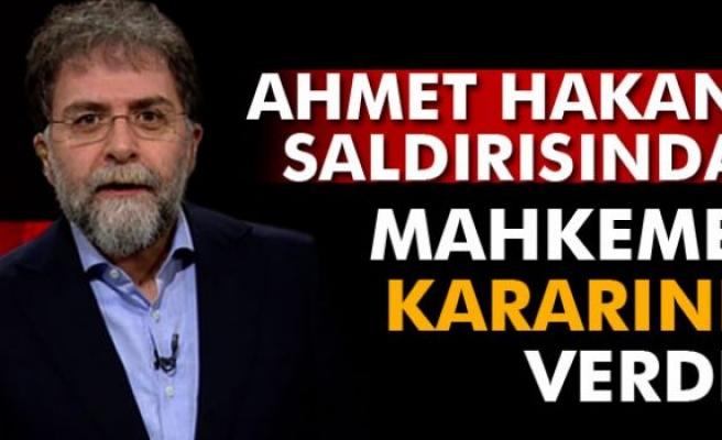 Ahmet Hakan saldırısında mahkeme kararını verdi
