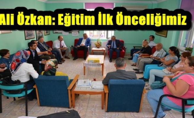 Ali Özkan: Eğitim İlk Önceliğimiz