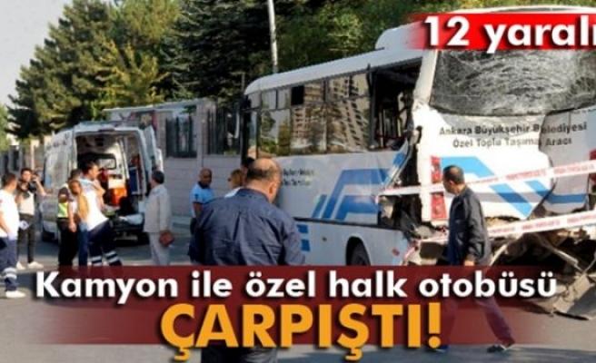 Ankara'da kamyon ile özel halk otobüsü çarpıştı
