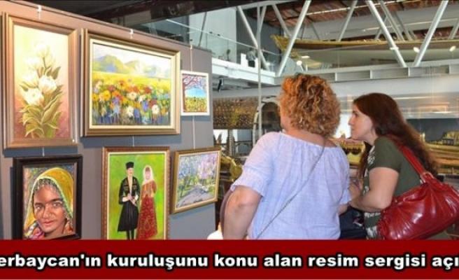 Azerbaycan'ın kuruluşunu konu alan resim sergisi açıldı