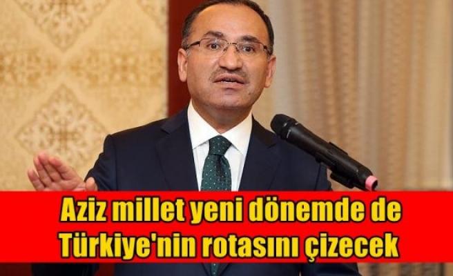 Aziz millet yeni dönemde de Türkiye'nin rotasını çizecek