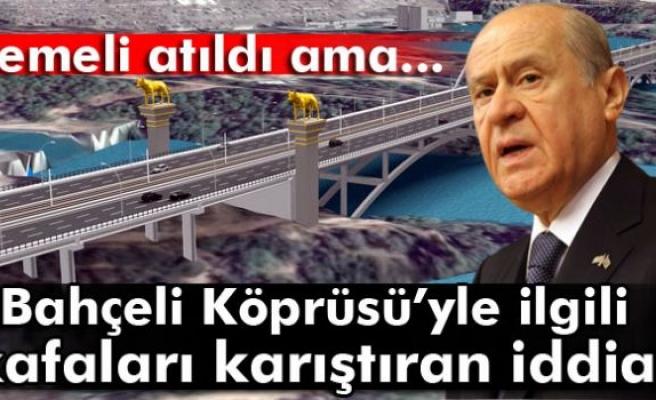 'Bahçeli Köprüsü'nün projesi yok' iddiası