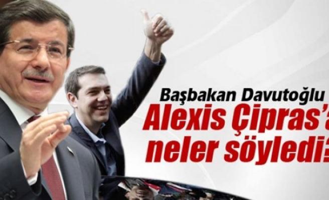 Başbakan Davutoğlu, Alexis Çipras'a neler söyledi?