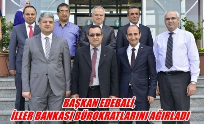 Başkan Edebali , İller bankası bürokratlarını ağıradı