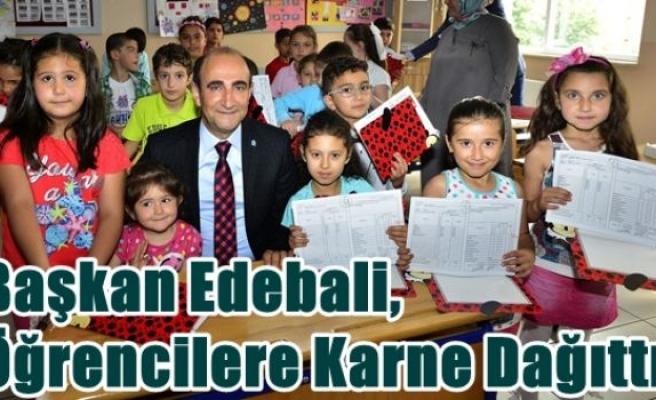 Başkan Edebali,Öğrencilere Karne Dağıttı