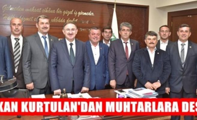Başkan Kurtulan'dan Muhtarlara Destek