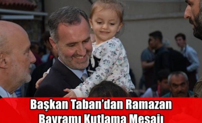 Başkan Taban'dan Ramazan Bayramı Kutlama Mesajı