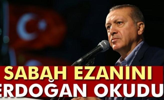 Beştepe'de sabah ezanını Cumhurbaşkanı Erdoğan okudu