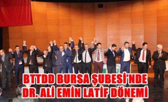 BTTDD BURSA ŞUBESİ'NDE DR. ALİ EMİN LATİF DÖNEMİ