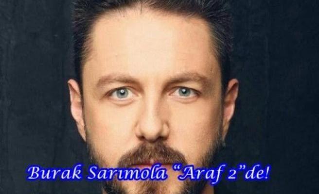 """Burak Sarımola """"Araf 2""""de!"""