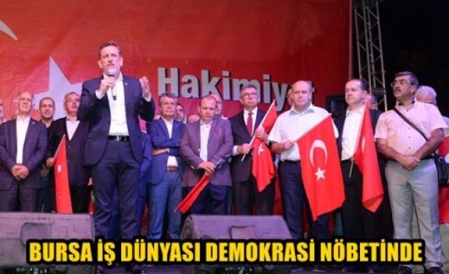 Bursa iş dünyası demokrasi nöbetinde