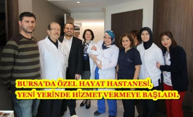 Bursa Da Ozel Hayat Hastanesi Yeni Yerinde Hizmet Vermeye
