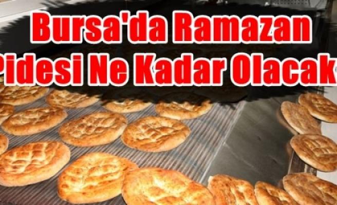 Bursa'da Ramazan Pidesi Ne Kadar Olacak?