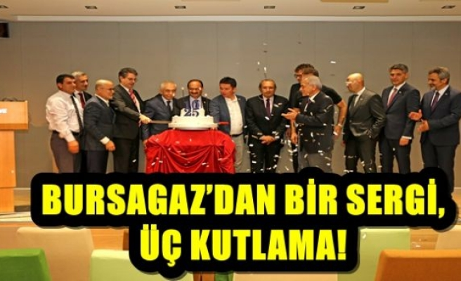 BURSAGAZ'DAN BİR SERGİ, ÜÇ KUTLAMA!