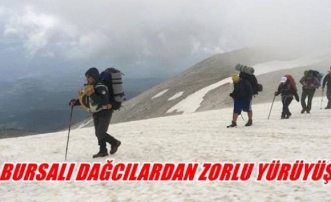 Bursa'lı dağcılardan zorlu yürüyüş