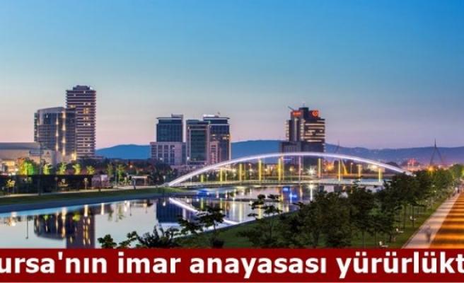 Bursa'nın imar anayasası yürürlükte