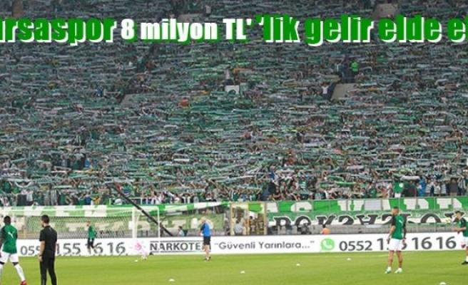 Bursaspor kombine satışından 8 milyon TL'lik gelir elde etti