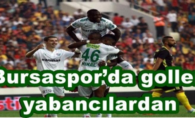 Bursaspor'da goller yabancılardan