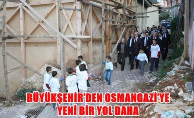 Büyükşehir'den Osmangazi'ye yeni bir yol daha