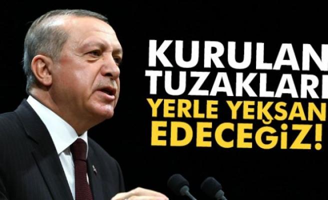 Cumhurbaşkanı Erdoğan: 'Kurulan tuzakları hep birlikte yerle yeksan edeceğiz!