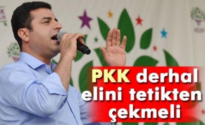 Demirtaş: 'PKK derhal elini tetikten çekmeli'